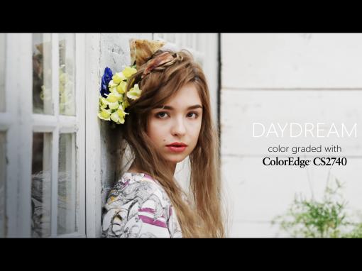 'DAYDREAM 4K- Color Graded with ColorEdge CS2740' EIZO, 2019